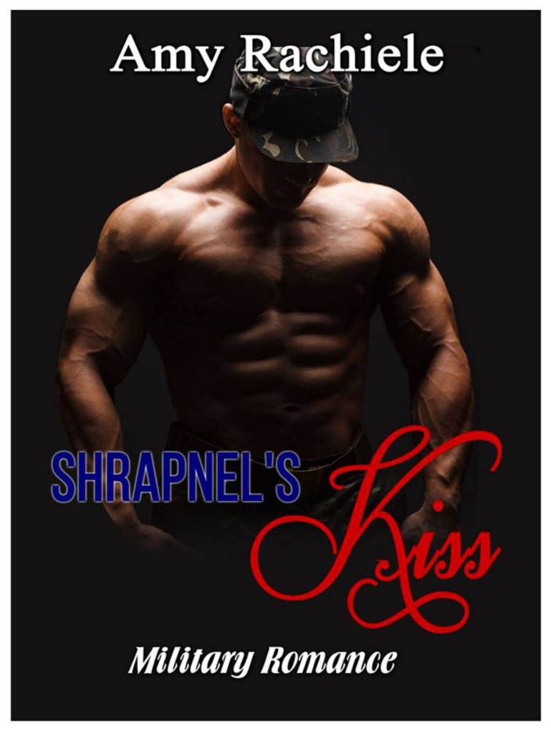 Shrapnel's Kiss by Amy Rachiele